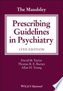 """The Maudsley Prescribing Guidelines in Psychiatry"" by David M. Taylor, Thomas R. E. Barnes, Allan H. Young"