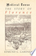 The Story of Florence  Medieval Towns Series