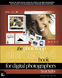 The Photoshop Elements 4 Book for Digital Photographers