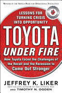 Toyota Under Fire: Lessons for Turning Crisis into Opportunity Pdf/ePub eBook