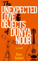 The Unexpected Love Objects of Dunya Noor Book