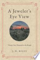 A Jeweler   s Eye View