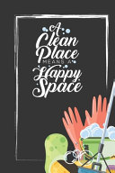 A Clean Place Means A Happy Space