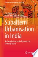 Subaltern Urbanisation in India