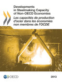 Developments in Steelmaking Capacity of Non-OECD Economies 2013