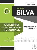 Metodo Silva. Sviluppa il tuo magnetismo personale