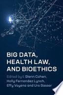 Big Data  Health Law  and Bioethics