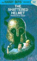 Hardy Boys 52: The Shattered Helmet