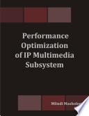Performance Optimization of IP Multimedia Subsystem