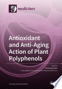Antioxidant and Anti aging Action of Plant Polyphenols Book