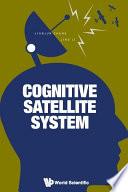 Cognitive Satellite System