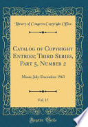Catalog of Copyright Entries; Third Series, Part 5, Number 2, Vol. 17