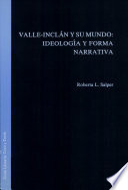Valle-Inclán y su mundo  : ideología y forma narrativa