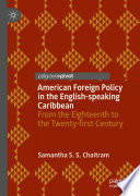 American Foreign Policy in the English speaking Caribbean