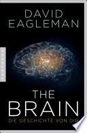 The Brain  : Die Geschichte von dir