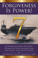 Forgiveness Is Power   An American Patriot   US Navy Veteran of Color s Journey from the  Valley  Into the S7V7N Seas