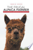 The Frugal Alpaca Farmer