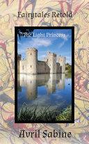 Fairytales Retold: The Light Princess