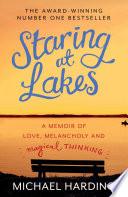 Staring at Lakes  A Memoir of Love  Melancholy and Magical Thinking Book