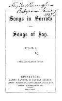 Songs in Sorrow and Songs of Joy. By C. H. I. [i.e. Catherine Hartland Inglis.]