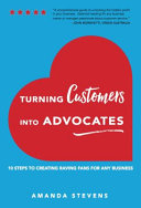 Turning Customers Into Advocates
