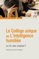 Pdf Le Collège unique ou L'intelligence humiliée Telecharger