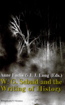W.G. Sebald and the Writing of History