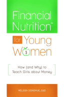 link to Financial nutrition for young women : how (and why) to teach girls about money in the TCC library catalog