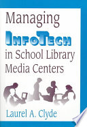 Managing Infotech In School Library Media Centers