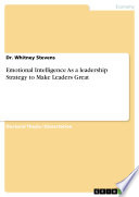 Emotional Intelligence As a leadership Strategy to Make Leaders Great Book