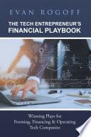 The Tech Entrepreneur   s Financial Playbook Book