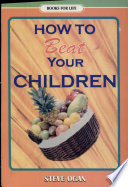 How to Beat Your Children