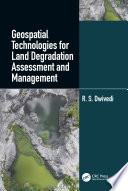 Geospatial Technologies for Land Degradation Assessment and Management