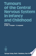 Tumours of the Central Nervous System in Infancy and Childhood