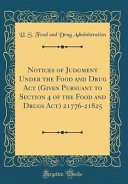 Notices Of Judgment Under The Food And Drug Act Given Pursuant To Section 4 Of The Food And Drugs Act 21776 21825 Classic Reprint
