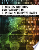 Genomics  Circuits  and Pathways in Clinical Neuropsychiatry Book