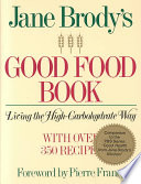 """Jane Brody's Good Food Book: Living the High-carbohydrate Way"" by Jane E. Brody, Ray Skibinski"