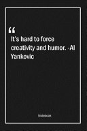 It s Hard to Force Creativity and Humor   Al Yankovic