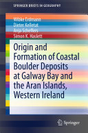 Origin and Formation of Coastal Boulder Deposits at Galway Bay and the Aran Islands, Western Ireland [Pdf/ePub] eBook