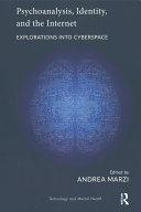 Psychoanalysis, Identity, and the Internet