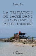 La tentation du sacré dans les ouvrages de Michel Tournier Book