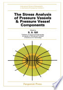 The Stress Analysis of Pressure Vessels and Pressure Vessel Components