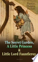 The Secret Garden A Little Princess Little Lord Fauntleroy Illustrated