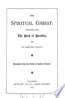 The spiritual combat: together with The path of Paradise, or, Of inward peace, transl