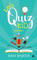 Let's Quiz Kid: Volume-1