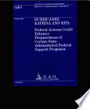 Hurricanes Katrina Rita Federal Actions Could Enhance Preparedness Of Certain State Administered Federal Support Programs Book PDF