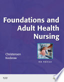 """Foundations and Adult Health Nursing E-Book"" by Barbara Lauritsen Christensen, Elaine Oden Kockrow"