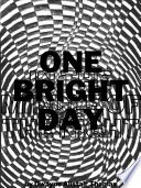 One Bright Day In the Middle of the Night