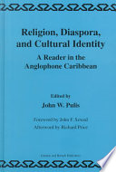 Religion, Diaspora and Cultural Identity, A Reader in the Anglophone Caribbean by John W. Pulis PDF