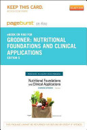 Nutritional Foundations and Clinical Applications   Pageburst E book on Kno Retail Access Card Book